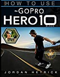 GoPro: How To Use The GoPro HERO 10 Black (English Edition)