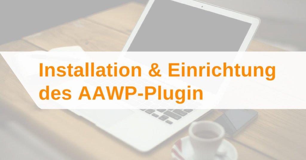 AAWP-Plugin: Die Installation und Einrichtung