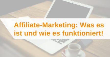 Affiliate-Marketing: Was es ist und wie es funktioniert!