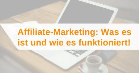 Affiliate-Marketing: Was es ist und wie es funktioniert!