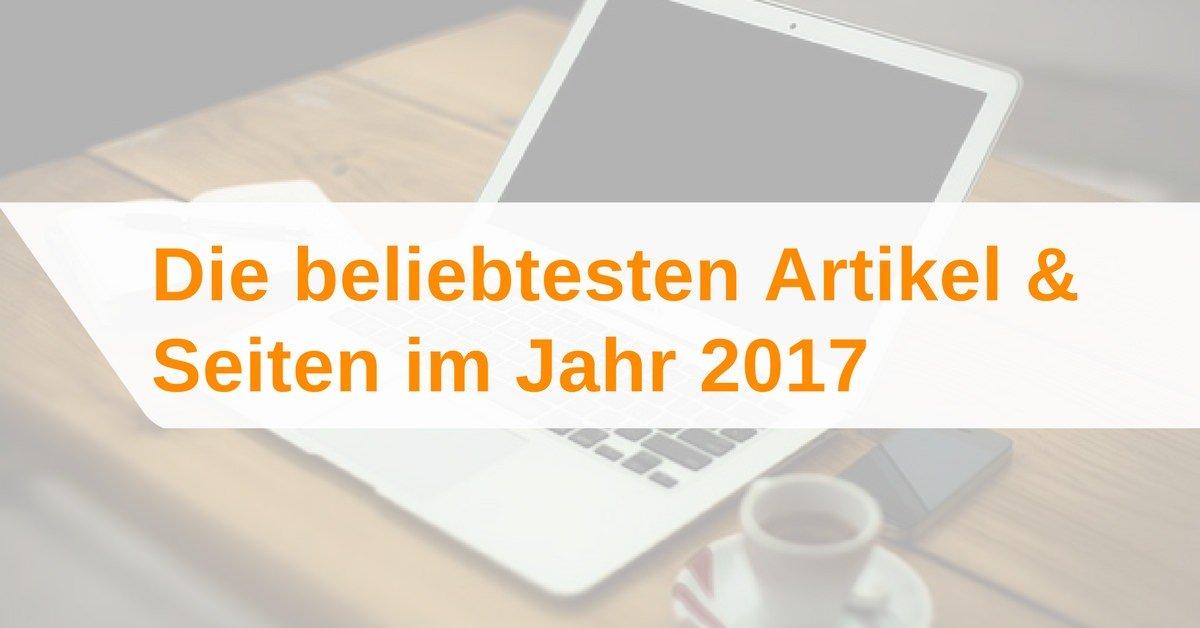 Die beliebtesten Artikel & Seiten im Jahr 2017