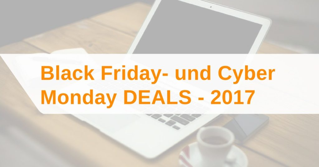 Black Friday- und Cyber Monday Deals 2017