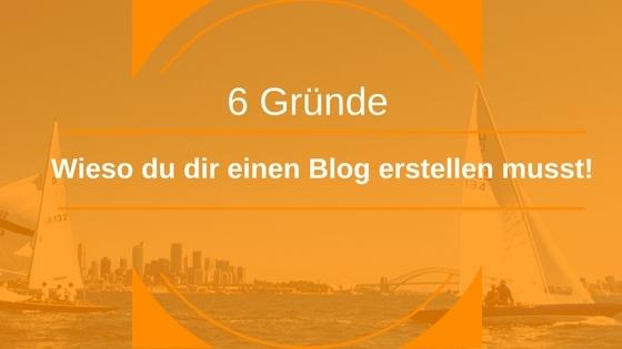 Blog erstellen - 6 Gründe