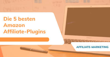 Die besten Amazon Affiliate-Plugins
