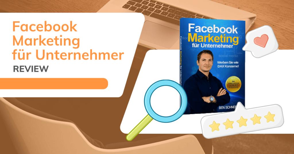 Facebook Marketing für Unternehmer (Buch) - Ben Schneide