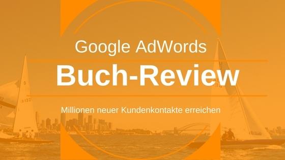 Google AdWords: Erreichen Sie Millionen gezielter neuer Kundenkontakte