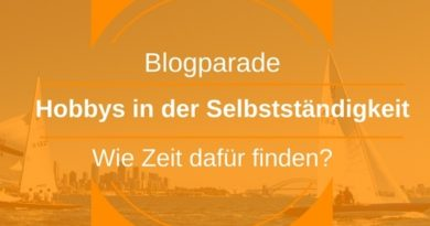 Hobbys in der Selbstständigkeit - Blogparade von SiN