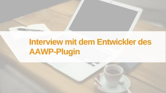 Interview mit dem Entwickler des AAWP-Plugin