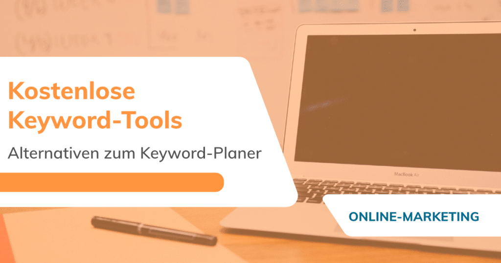 Kostenlose Keyword-Tools im Überblick