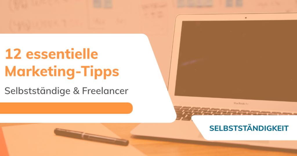 Marketing-Tipps für Selbstständige und Freelancer