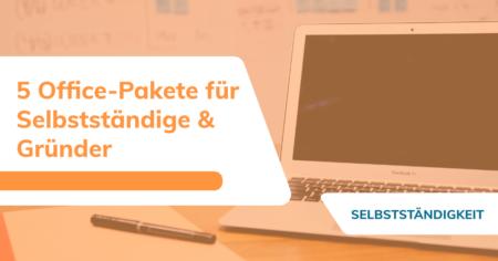 5 Office-Pakete für Selbstständige und Gründer