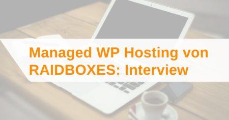 Managed WordPress Hosting: Interview mit RAIDBOXES