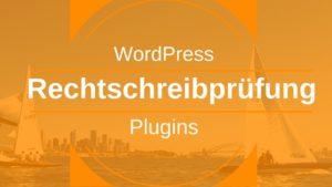 Rechtschreibprüfung WordPress-Plugins sowie online oder Word