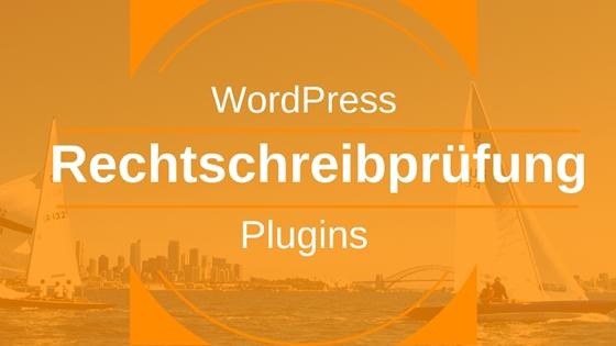 Rechtschreibprüfung – WordPress-Plugins & Alternativen