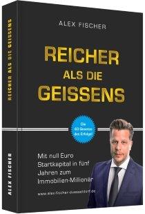 Kostenloses Buch: Reicher als die Geissens von Alexamder Fischer