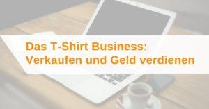T-Shirt Business - T-Shirts Verkaufen und Geld verdienen