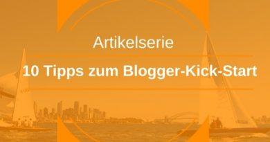 10 Tipps für den erfolgreichen Blogger-Start in WordPress und zum Bloggen