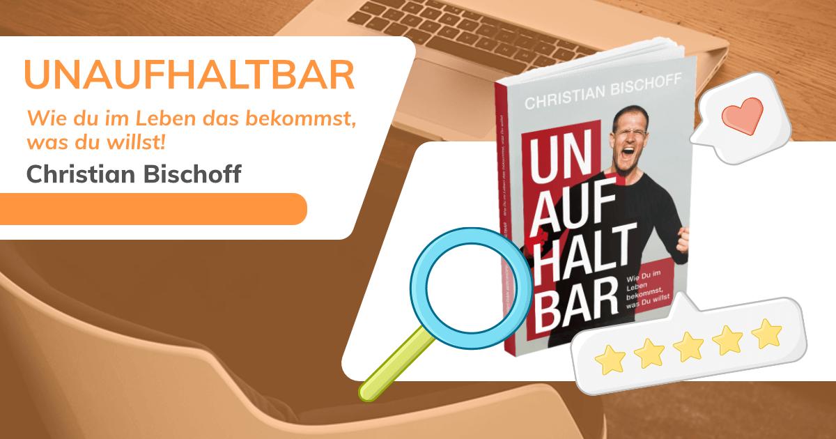 UNAUFHALTBAR - Buch von Christian Bischoff