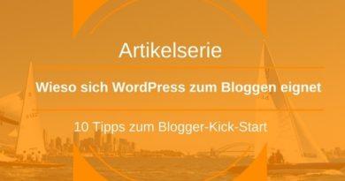 Wieso sich WordPress zum Bloggen eignet