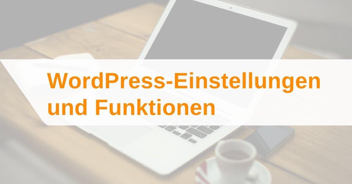 WordPress-Einstellungen und Funktionen