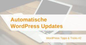 WordPress Update: Automatische Updates in WordPress